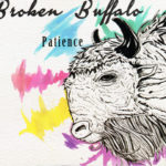 Broken Buffalo_Patience_1